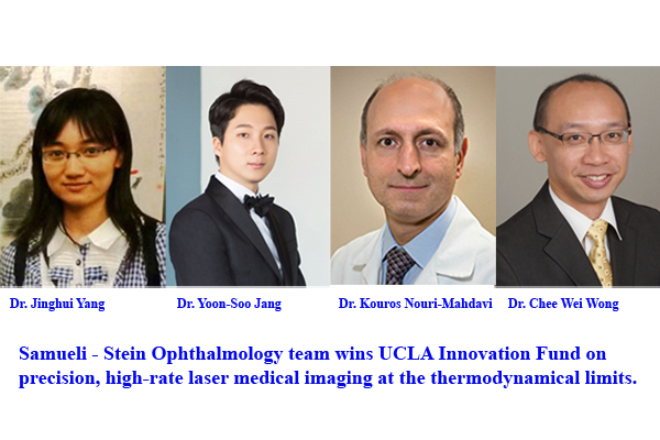 Samueli – Stein Ophthalmology team wins UCLA Innovation Fund on precision, high-rate laser medical imaging at the thermodynamical limits.